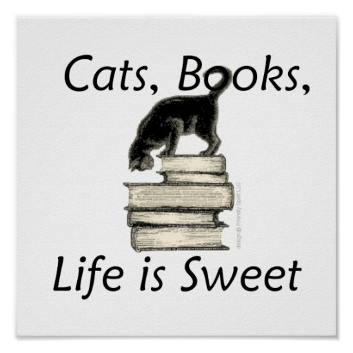 Cats Books Life is Sweet Posters