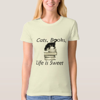 Cats Books Life is Sweet Tshirts