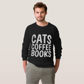 CATS COFFEE BOOKS funny T-shirts & sweatshirts