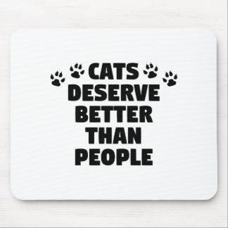 Cats Deserve Better Mouse Pad