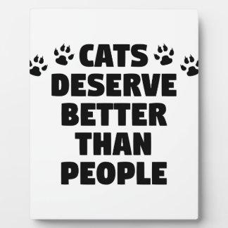 Cats Deserve Better Plaque