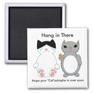 Cats Feel Better Encouragement Square Magnet