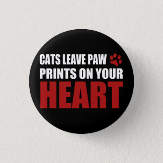 Cats leave paw prints on your heart 3 cm round badge