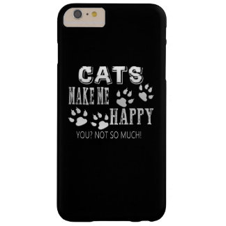 Cats make me happy! barely there iPhone 6 plus case