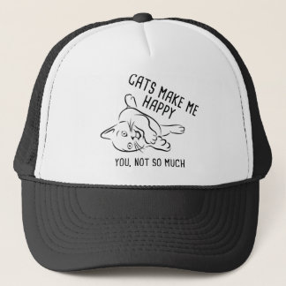 Cats Make Me Happy. You, Not So Much. Trucker Hat