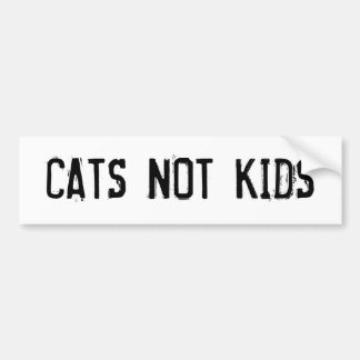 CATS NOT KIDS BUMPER STICKER