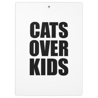 Cats Over Kids Funny Quote Clipboard