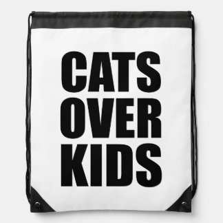 Cats Over Kids Funny Quote Drawstring Bag
