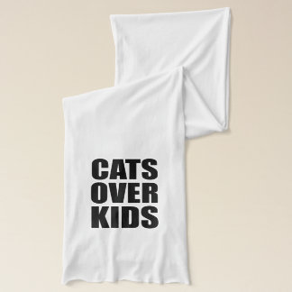 Cats Over Kids Funny Quote Scarf