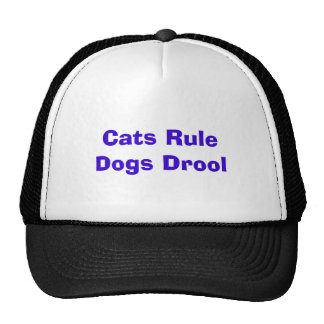 Cats Rule Dogs Drool Hat