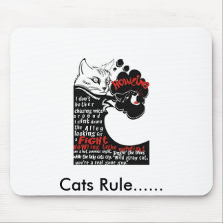Cats Rule...... Mouse Pad