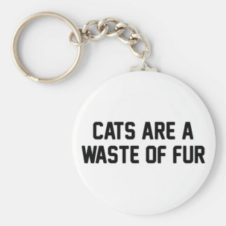 Cats Waste of Fur Key Ring