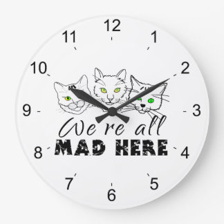 Cats - We're All Mad Here Large Clock