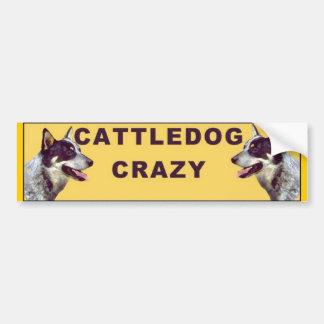 Cattle dog Crazy bumper sticker Bumper Sticker