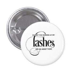 Caught you staring at my lashes 3 cm round badge