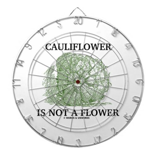 Cauliflower Is Not A Flower (Food For Thought) Dart Board