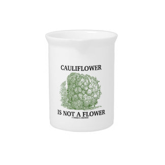 Cauliflower Is Not A Flower (Food For Thought) Drink Pitchers