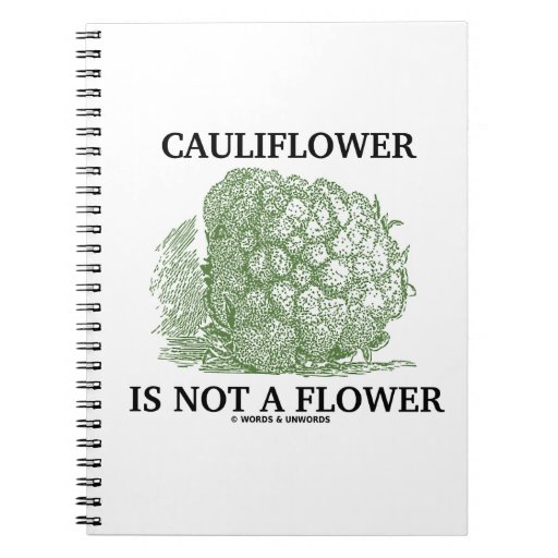 Cauliflower Is Not A Flower (Food For Thought) Note Books