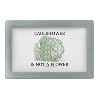Cauliflower Is Not A Flower (Food For Thought) Rectangular Belt Buckle