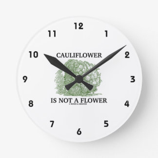 Cauliflower Is Not A Flower (Food For Thought) Wall Clocks