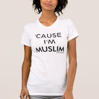 'CAUSE I'M, MUSLIM, Con-troversy® Tee Shirt