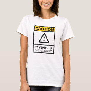 CAUTION 23 Year Old 23rd Birthday Gift Tee