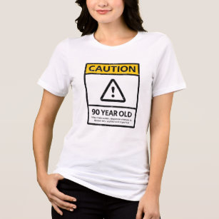 CAUTION 90 Year Old 90th Birthday Gift Tee