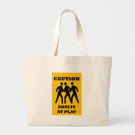 Caution Adults At Play Tote Bag