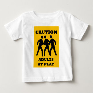 Caution Adults At Play T-shirts