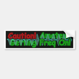 CAUTION Amateur Getting Freq On Bumper Sticker