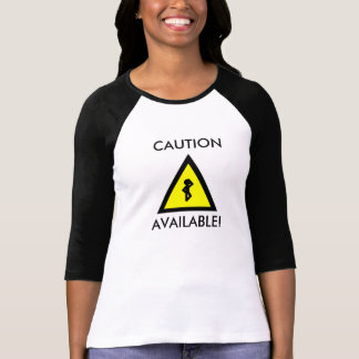 Caution Available! T-Shirt