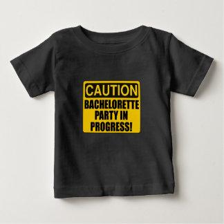 Caution Bachelorette Party Progress Baby T-Shirt