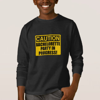 Caution Bachelorette Party Progress T-Shirt