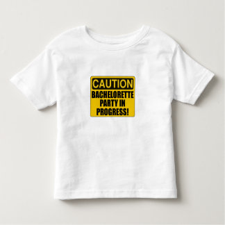 Caution Bachelorette Party Progress Toddler T-Shirt