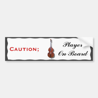 CAUTION; BASS PLAYER ON BOARD-BUMPER STICKER