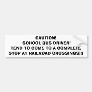 Caution:  Bumper Sticker