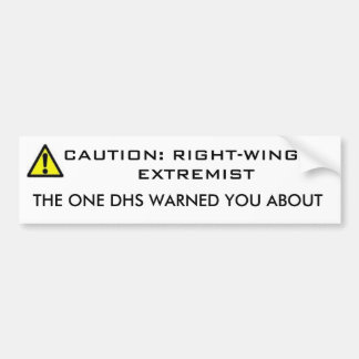 CAUTION, CAUTION: RIGHT-WINGED EXTREMIST, THE O... BUMPER STICKER