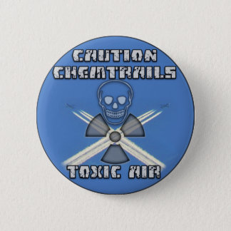 Caution Chemtrails - Toxic Air 6 Cm Round Badge
