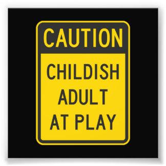 Caution Childish Adult at Play Photo Print