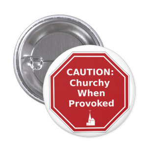 Caution: Churchy When Provoked 3 Cm Round Badge