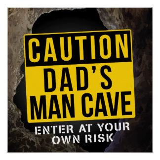 CAUTION - DAD'S MAN CAVE - Funny Door Sign