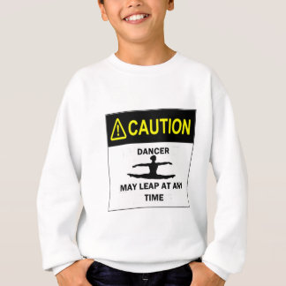 Caution Dancer Sweatshirt