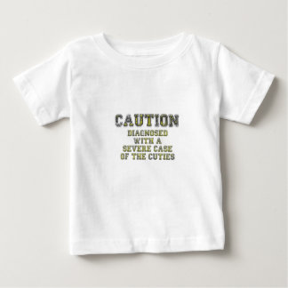 Caution Diagnosed with a Severe Case of the Cuties Shirts