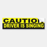 CAUTION DRIVER IS SINGING BUMPER STICKERS