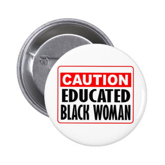 Caution Educated Black Woman 6 Cm Round Badge