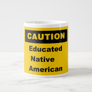 Caution Educated Native American Jumbo Mug