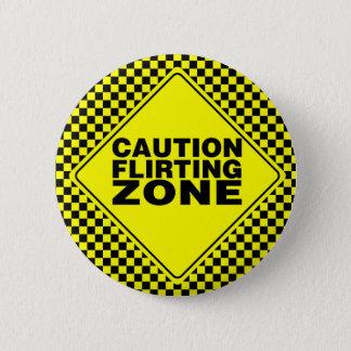 Caution Flirting Zone - Yellow & Black 6 Cm Round Badge