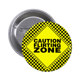 Caution Flirting Zone - Yellow & Black 6 Cm Round Badge