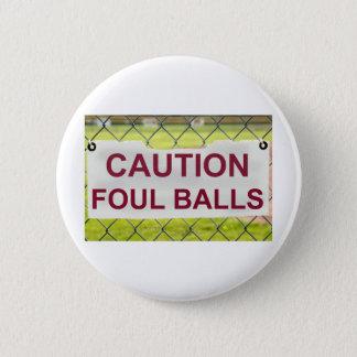 Caution Foul Balls Sign Button Badge