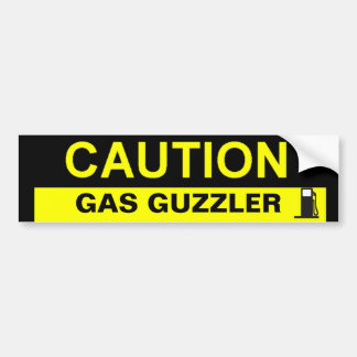 CAUTION GAS GUZZLER BUMPER STICKER